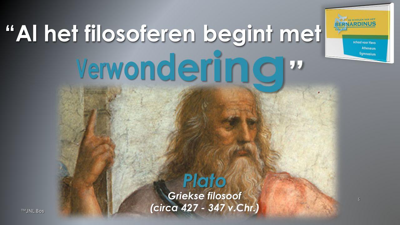 5 Plato Griekse filosoof (circa (circa 427 - 347 v.Chr.) Al het filosoferen begint met ™JNL.Bos