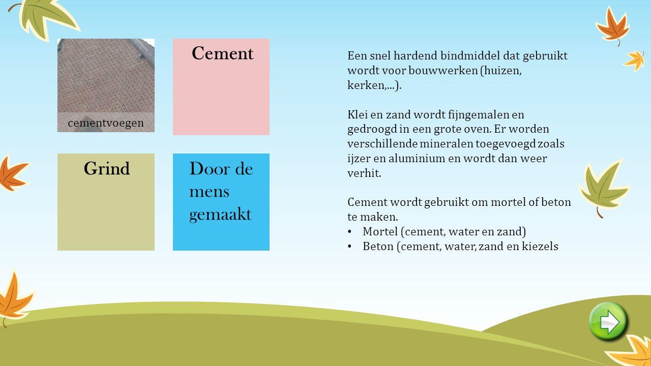 Cement GrindDoor de mens gemaakt Een snel hardend bindmiddel dat gebruikt wordt voor bouwwerken (huizen, kerken,...).