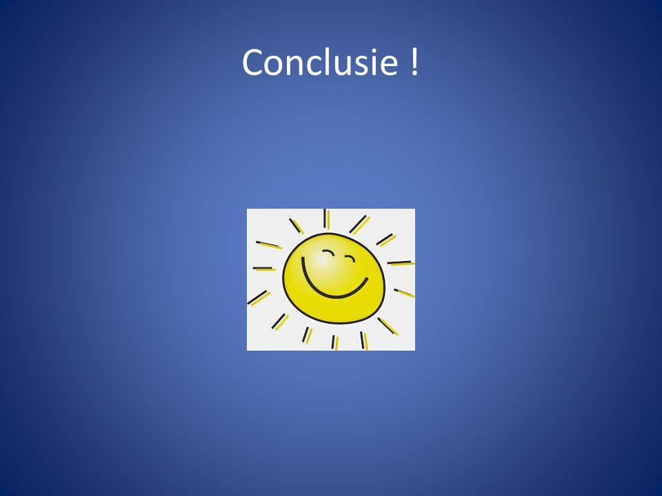 Conclusie !