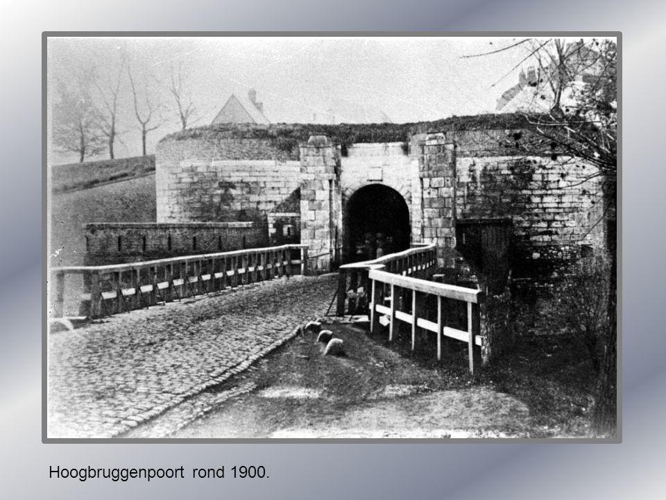 Hoogbruggenpoort rond 1900.
