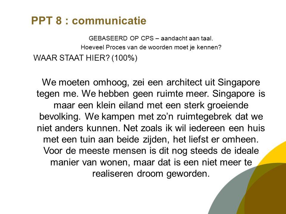 PPT 8 : communicatie GEBASEERD OP CPS – aandacht aan taal.