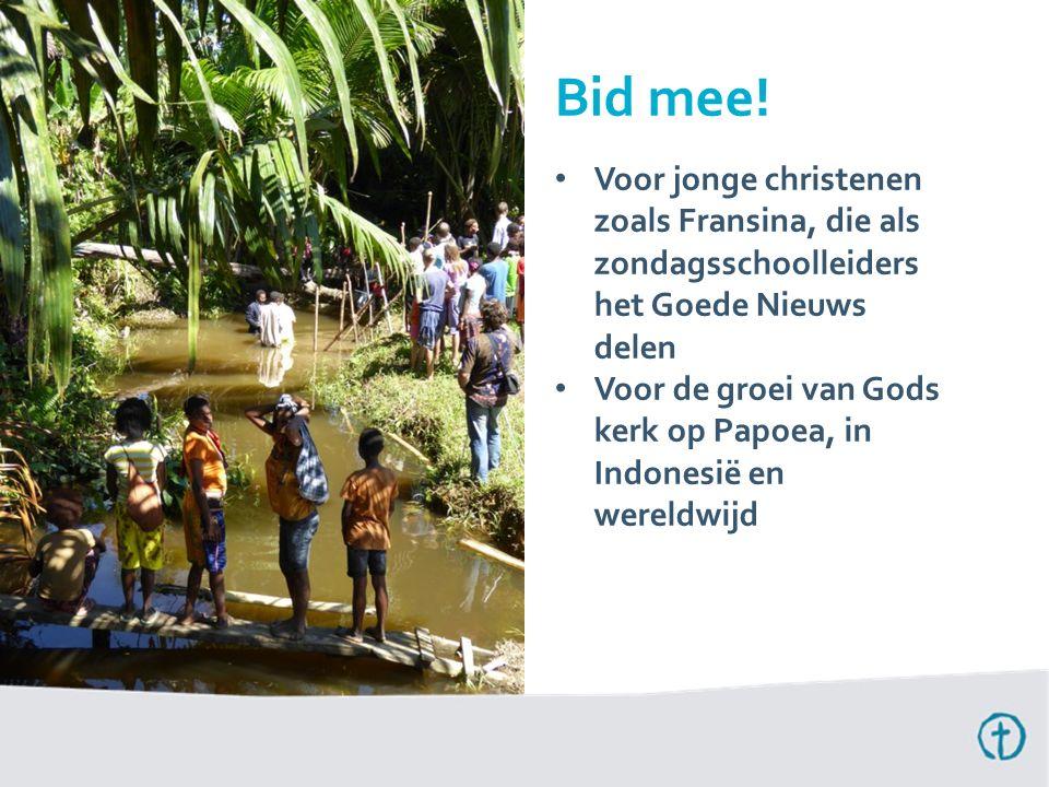 Voor jonge christenen zoals Fransina, die als zondagsschoolleiders het Goede Nieuws delen Voor de groei van Gods kerk op Papoea, in Indonesië en wereldwijd