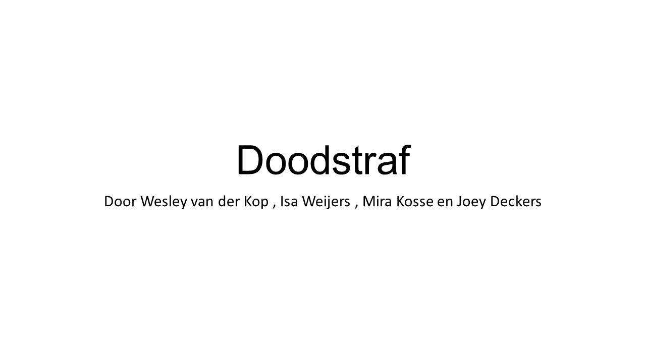 Doodstraf Door Wesley van der Kop, Isa Weijers, Mira Kosse en Joey Deckers