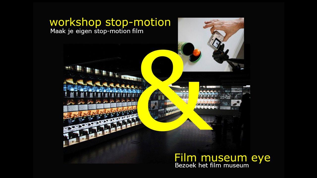 Maak je eigen stop-motion film Bezoek het film museum