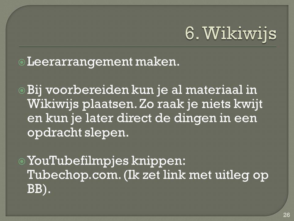  Leerarrangement maken.  Bij voorbereiden kun je al materiaal in Wikiwijs plaatsen. Zo raak je niets kwijt en kun je later direct de dingen in een o