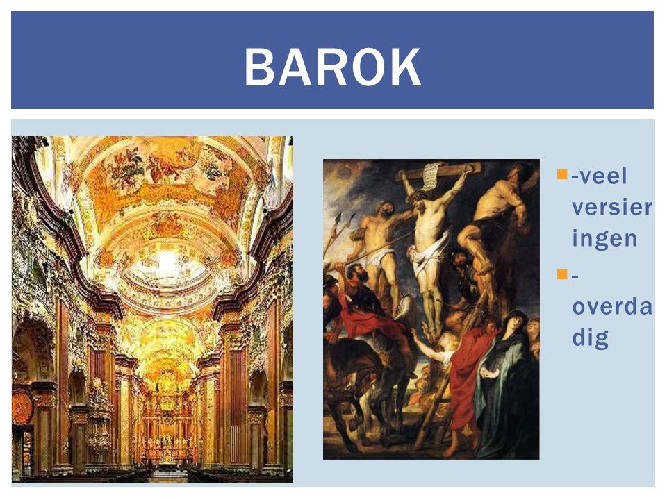BAROK  -veel versier ingen  - overda dig