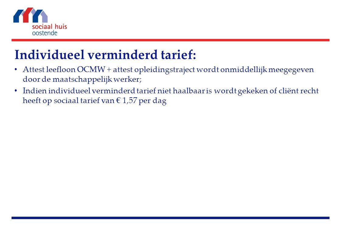 OCMW-tarief: Berekening voor cliënten met een actief dossier:  Door de behandelend MW.