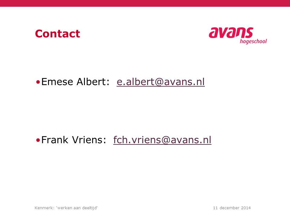 Kenmerk: werken aan deeltijd 11 december 2014 Contact Emese Albert: e.albert@avans.nle.albert@avans.nl Frank Vriens: fch.vriens@avans.nlfch.vriens@avans.nl