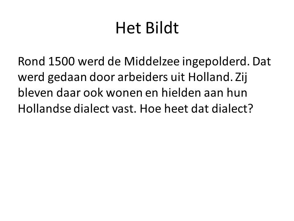Het Bildt Rond 1500 werd de Middelzee ingepolderd.