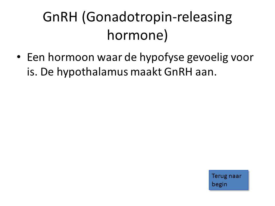 GnRH (Gonadotropin-releasing hormone) Een hormoon waar de hypofyse gevoelig voor is. De hypothalamus maakt GnRH aan. Terug naar begin Terug naar begin