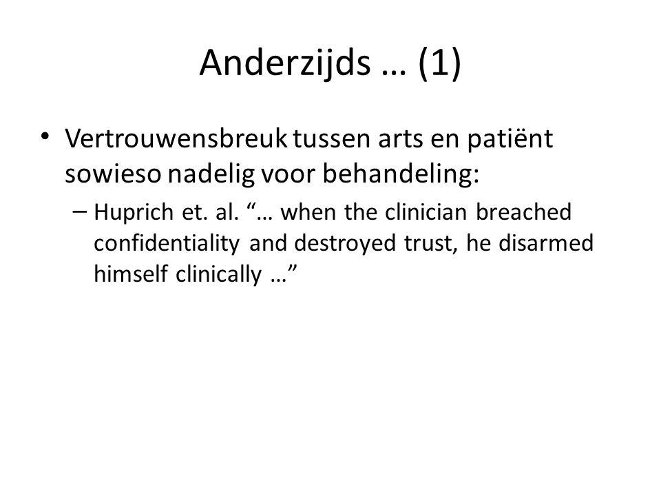 """Anderzijds … (1) Vertrouwensbreuk tussen arts en patiënt sowieso nadelig voor behandeling: – Huprich et. al. """"… when the clinician breached confidenti"""