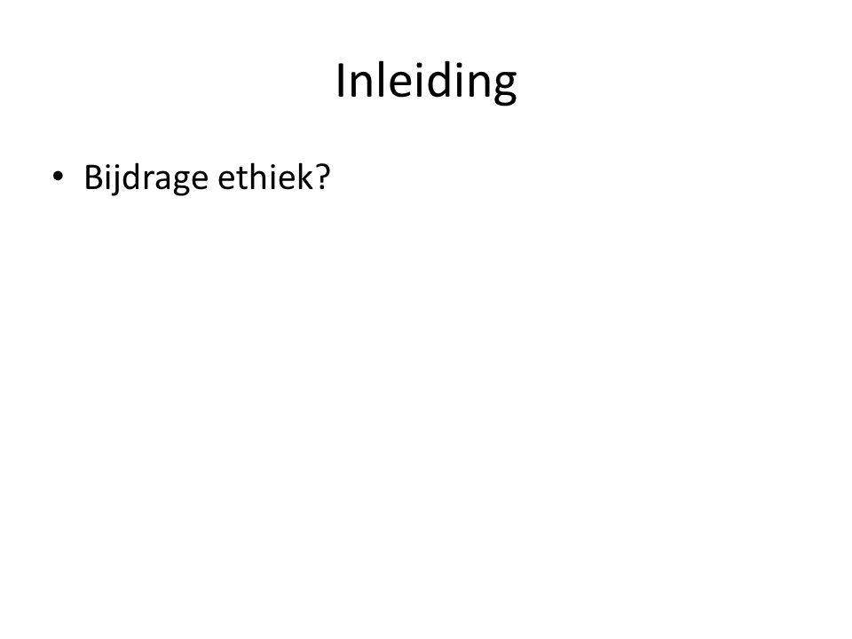 Inleiding Bijdrage ethiek?
