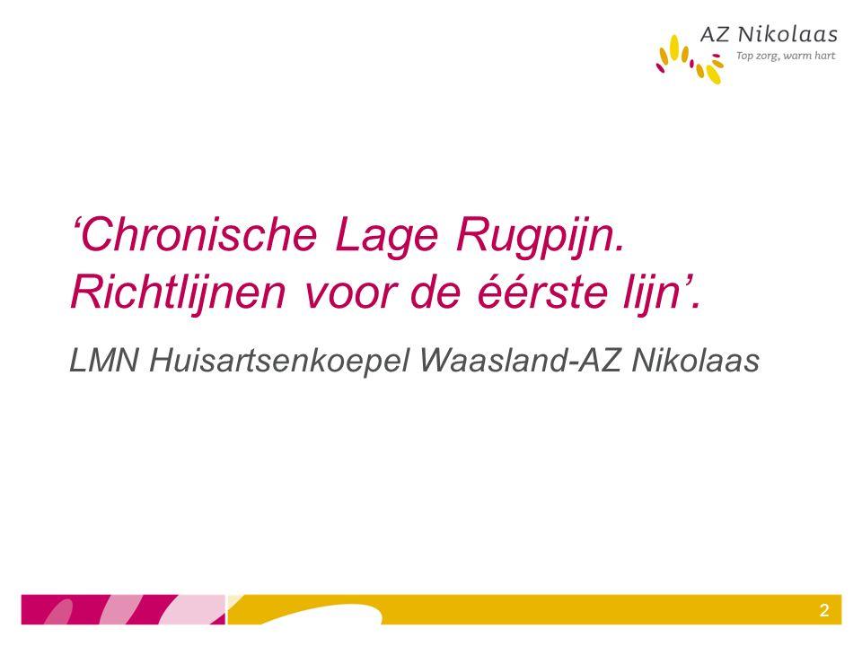 2 'Chronische Lage Rugpijn. Richtlijnen voor de éérste lijn'. LMN Huisartsenkoepel Waasland-AZ Nikolaas