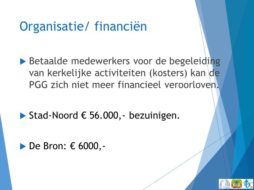 Organisatie/ financiën  Betaalde medewerkers voor de begeleiding van kerkelijke activiteiten (kosters) kan de PGG zich niet meer financieel veroorloven.