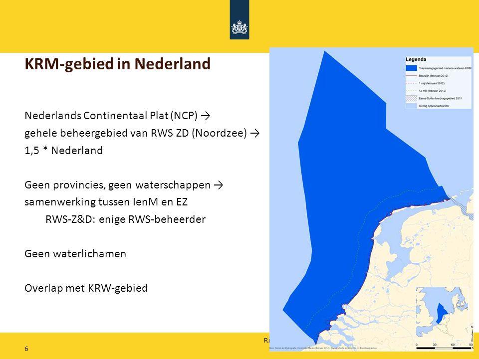 Rijkswaterstaat KRM-gebied in Nederland Nederlands Continentaal Plat (NCP) → gehele beheergebied van RWS ZD (Noordzee) → 1,5 * Nederland Geen provinci