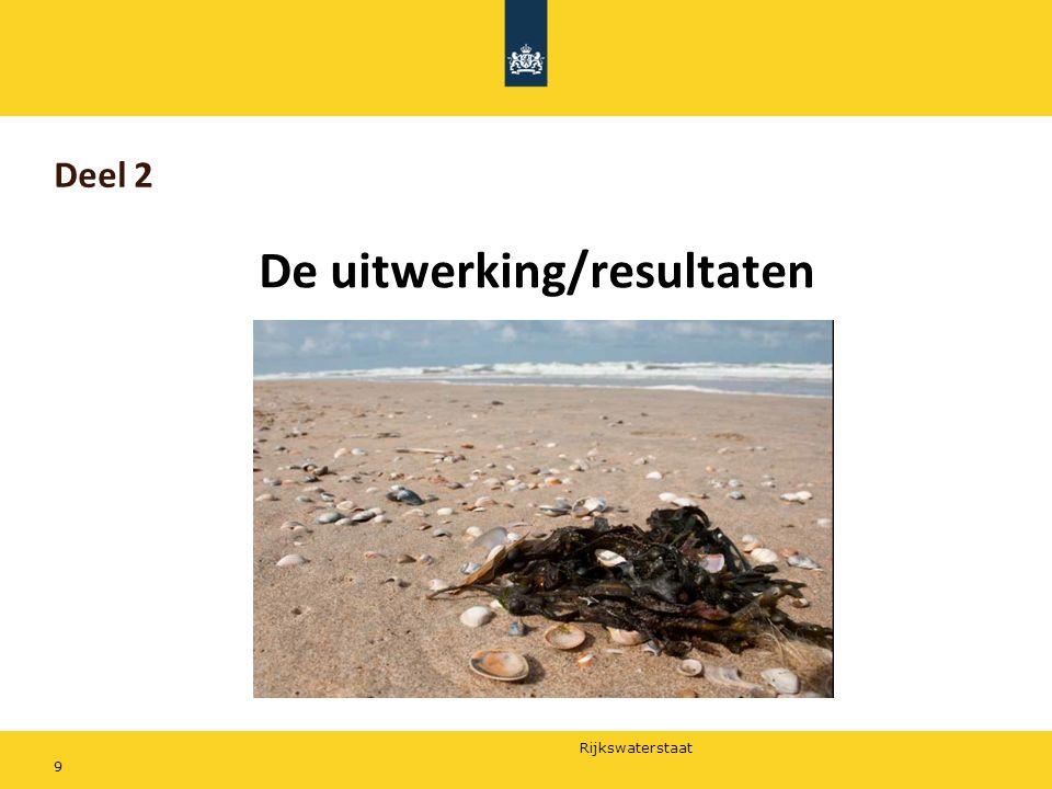 Rijkswaterstaat Deel 2 De uitwerking/resultaten 9
