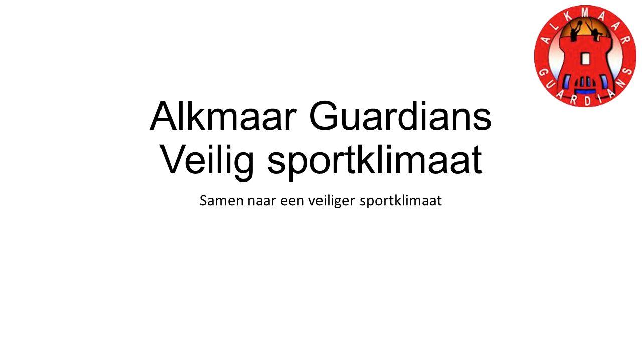 Alkmaar Guardians Veilig sportklimaat Samen naar een veiliger sportklimaat