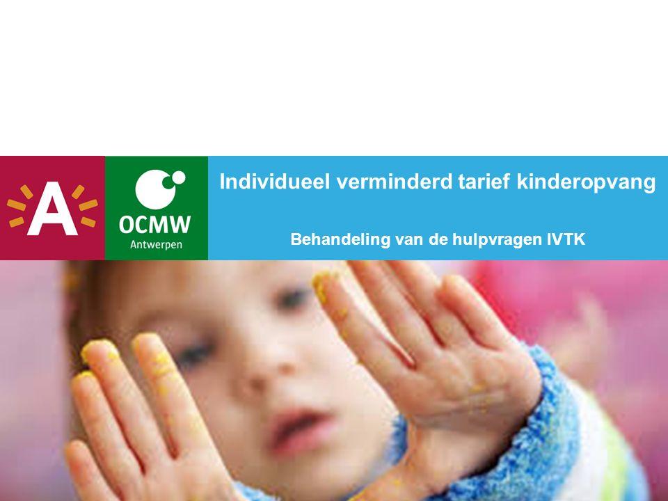 Individueel verminderd tarief kinderopvang Behandeling van de hulpvragen IVTK