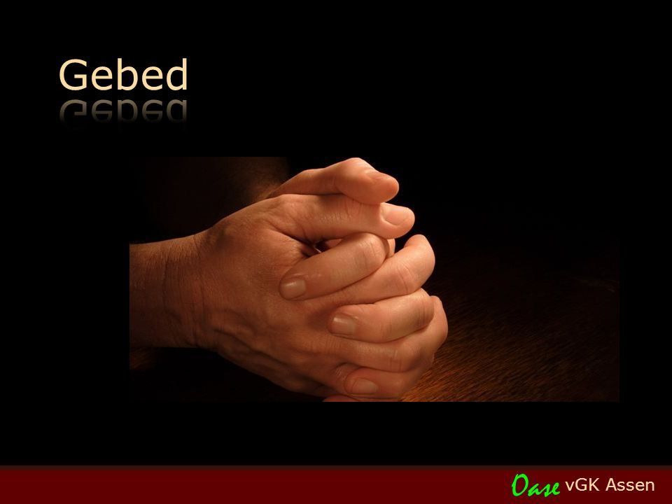 vGK Assen Oase Gz 460:1,2 Psalm 103:1-5