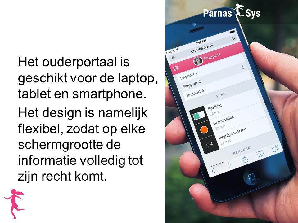 Het ouderportaal is geschikt voor de laptop, tablet en smartphone. Het design is namelijk flexibel, zodat op elke schermgrootte de informatie volledig