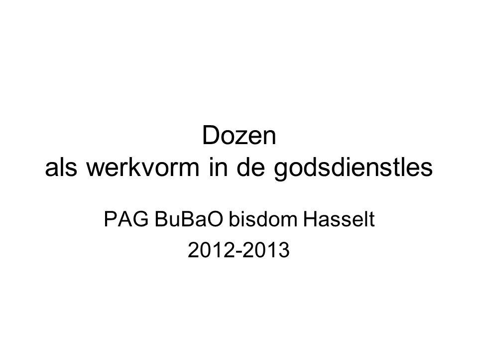 Dozen als werkvorm in de godsdienstles PAG BuBaO bisdom Hasselt 2012-2013