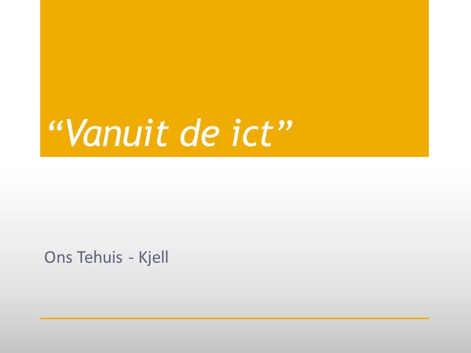 """"""" Vanuit de ict """" Ons Tehuis - Kjell"""