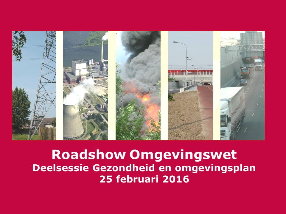 Roadshow Omgevingswet Deelsessie Gezondheid en omgevingsplan 25 februari 2016