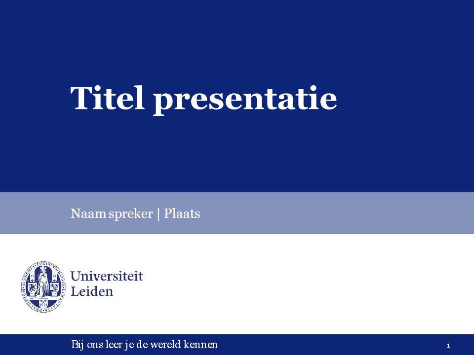 1 Titel presentatie Naam spreker   Plaats