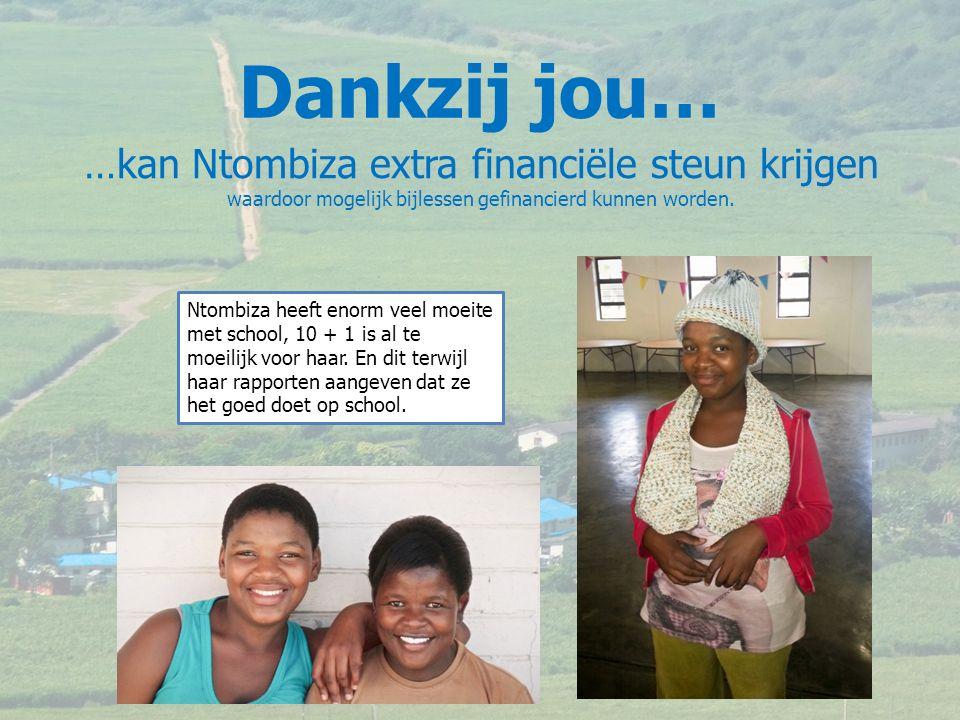 …kan Ntombiza extra financiële steun krijgen waardoor mogelijk bijlessen gefinancierd kunnen worden.