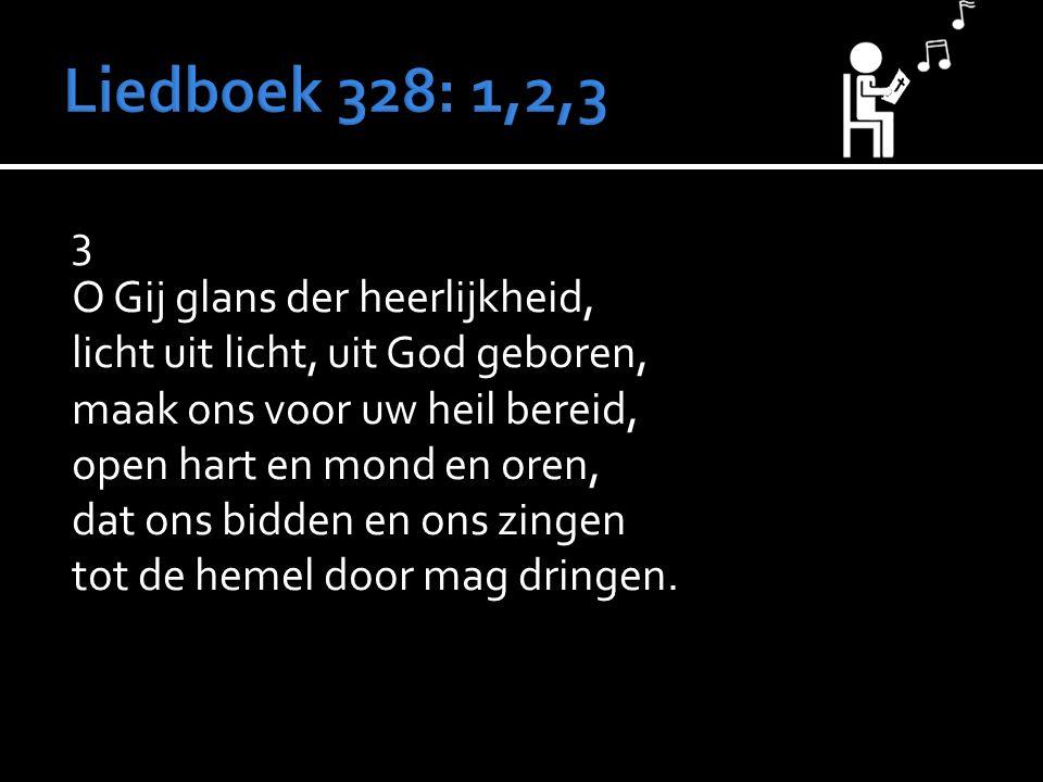 3 O Gij glans der heerlijkheid, licht uit licht, uit God geboren, maak ons voor uw heil bereid, open hart en mond en oren, dat ons bidden en ons zingen tot de hemel door mag dringen.