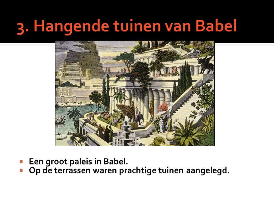  Een groot paleis in Babel.  Op de terrassen waren prachtige tuinen aangelegd.
