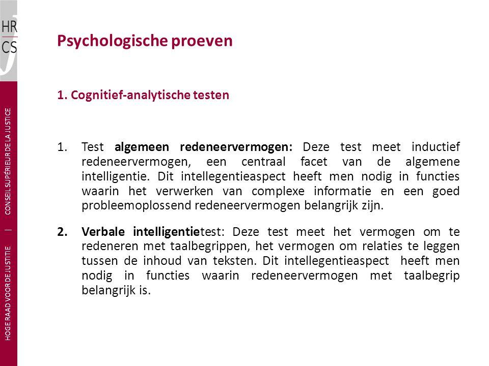 1. Cognitief-analytische testen 1.Test algemeen redeneervermogen: Deze test meet inductief redeneervermogen, een centraal facet van de algemene intell