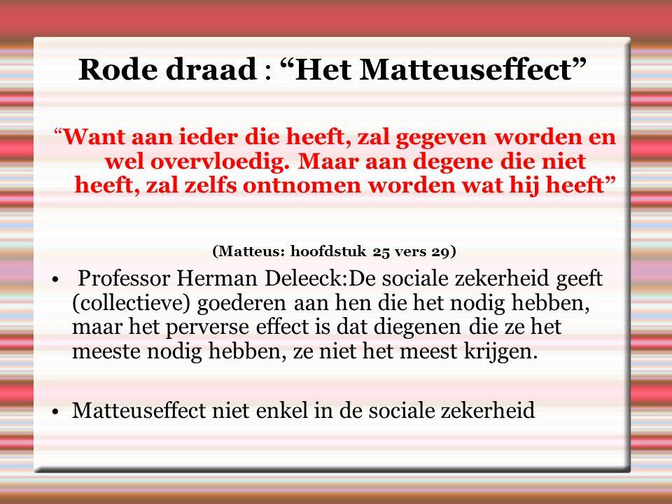 Rode draad : Het Matteuseffect Want aan ieder die heeft, zal gegeven worden en wel overvloedig.
