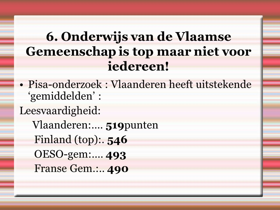 6. Onderwijs van de Vlaamse Gemeenschap is top maar niet voor iedereen.