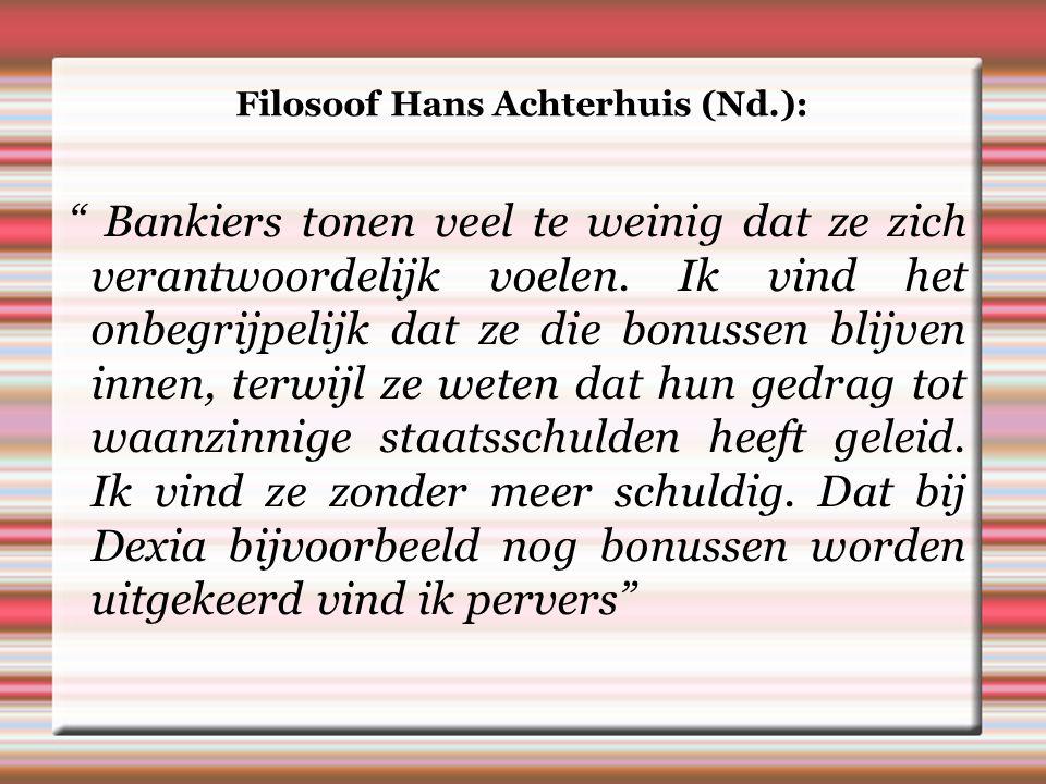 Filosoof Hans Achterhuis (Nd.): Bankiers tonen veel te weinig dat ze zich verantwoordelijk voelen.