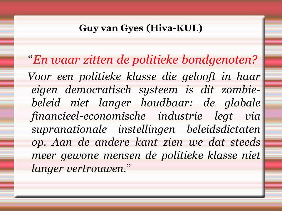 Guy van Gyes (Hiva-KUL) En waar zitten de politieke bondgenoten.