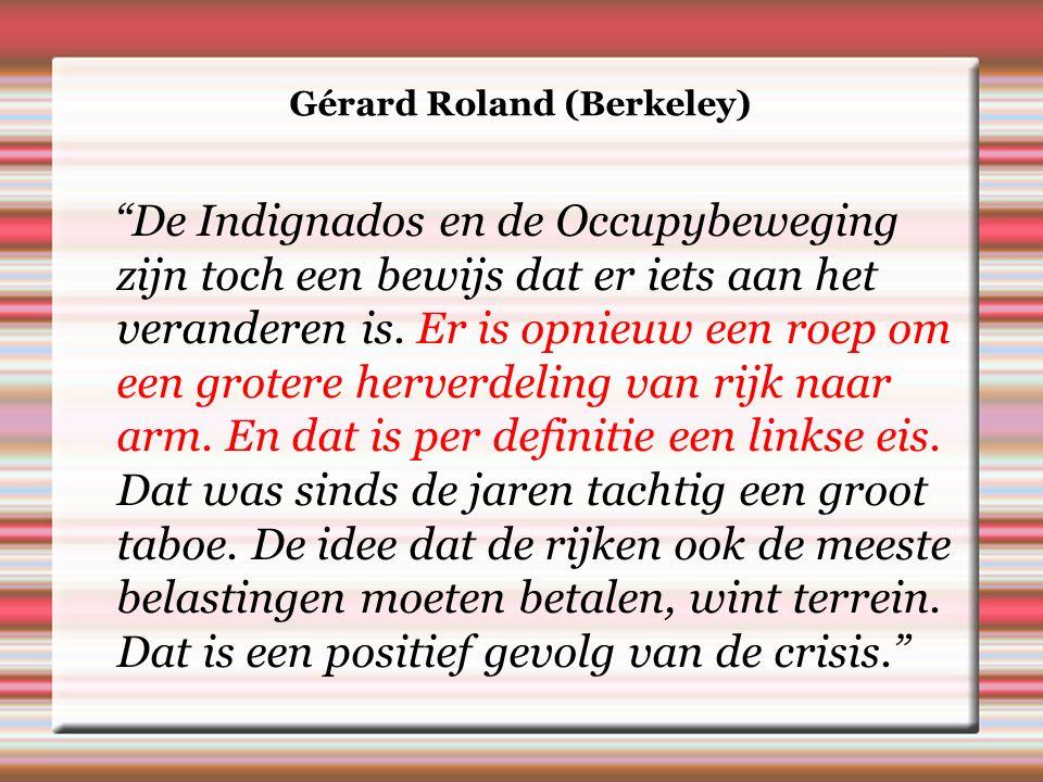 Gérard Roland (Berkeley) De Indignados en de Occupybeweging zijn toch een bewijs dat er iets aan het veranderen is.