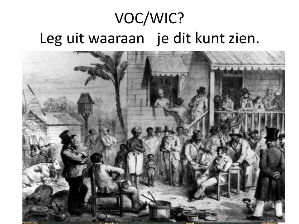 VOC/WIC? Leg uit waaraan je dit kunt zien.