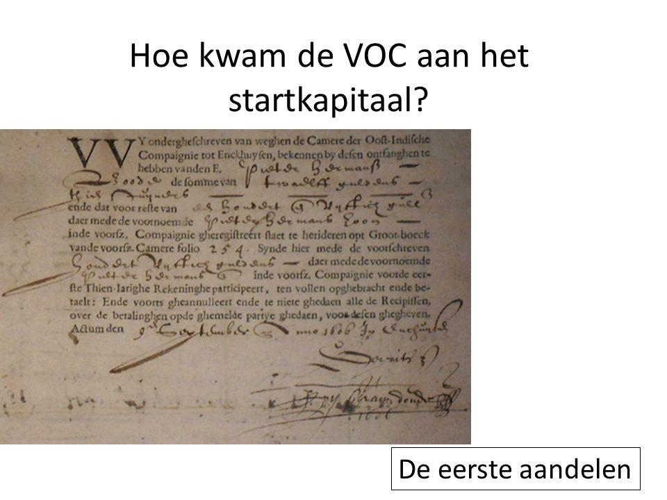 Privileges VOC – opgericht in 1602 - Handelsmonopolie - Verdragen sluiten - Oorlog voeren - Forten bouwen