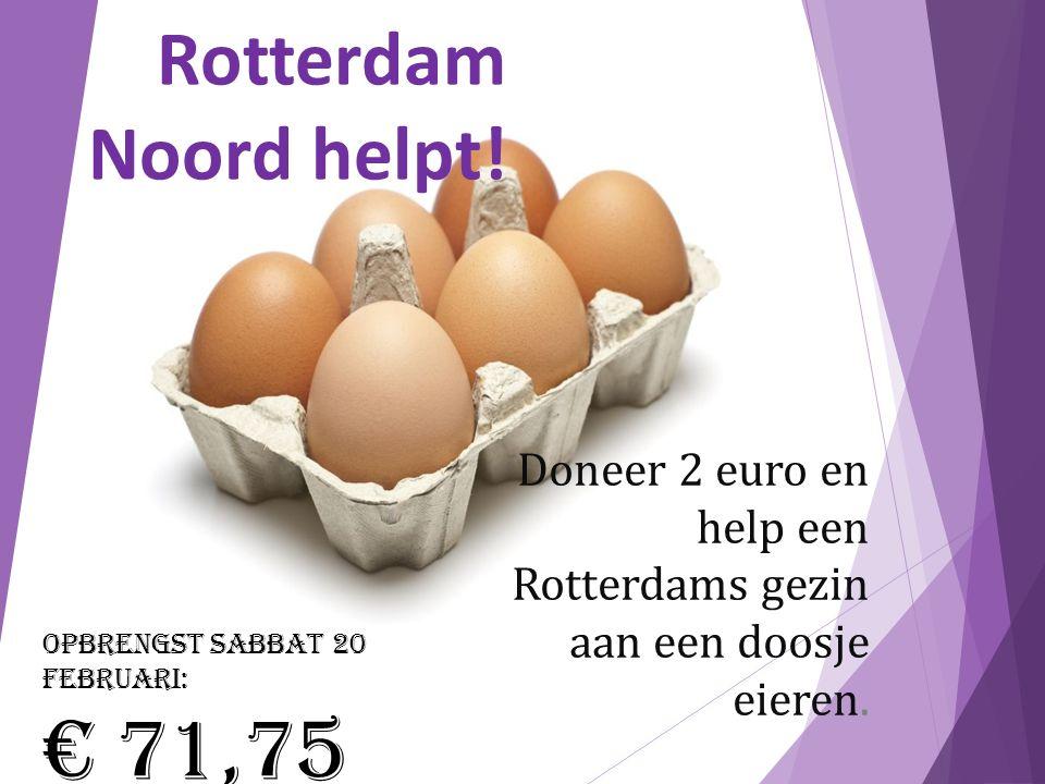 Rotterdam Noord helpt. Doneer 2 euro en help een Rotterdams gezin aan een doosje eieren.