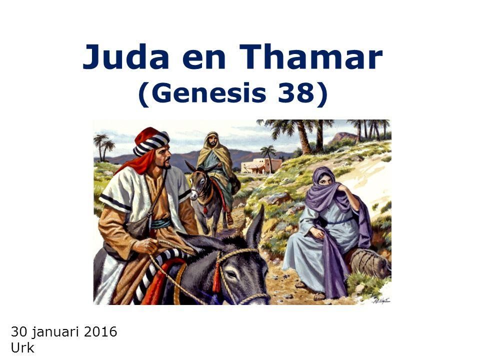 30 januari 2016 Urk Juda en Thamar (Genesis 38)