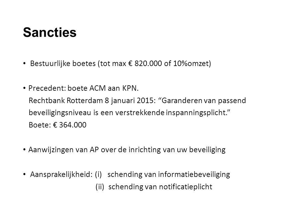 Sancties Bestuurlijke boetes (tot max € 820.000 of 10%omzet) Precedent: boete ACM aan KPN.