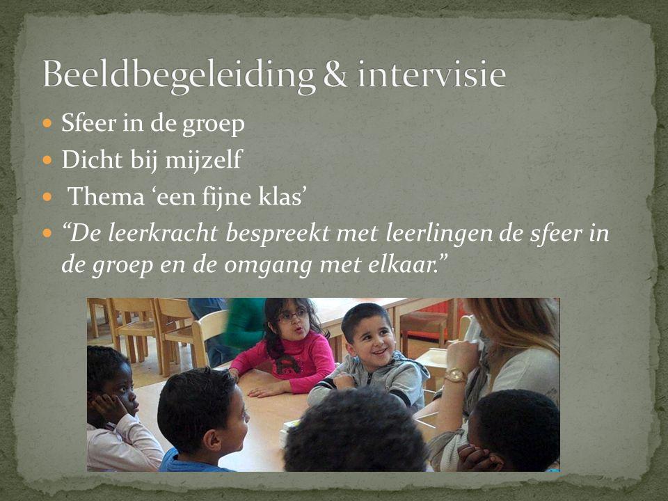 Sfeer in de groep Dicht bij mijzelf Thema 'een fijne klas' De leerkracht bespreekt met leerlingen de sfeer in de groep en de omgang met elkaar.