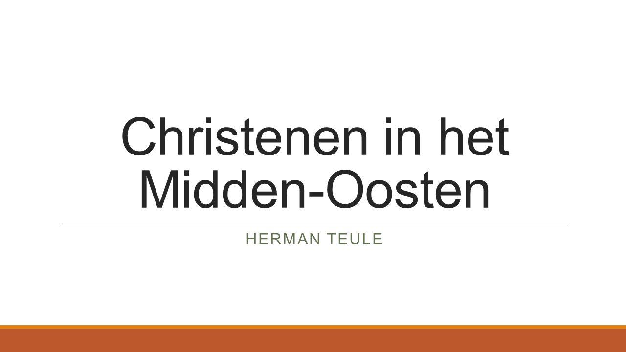 Christenen in het Midden-Oosten HERMAN TEULE