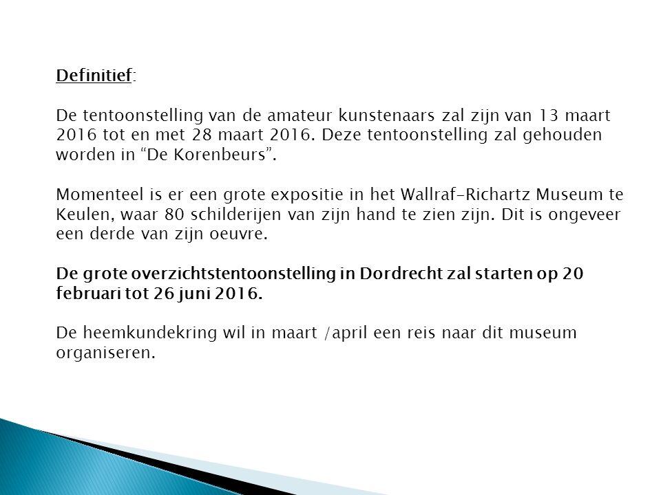 Definitief: De tentoonstelling van de amateur kunstenaars zal zijn van 13 maart 2016 tot en met 28 maart 2016.