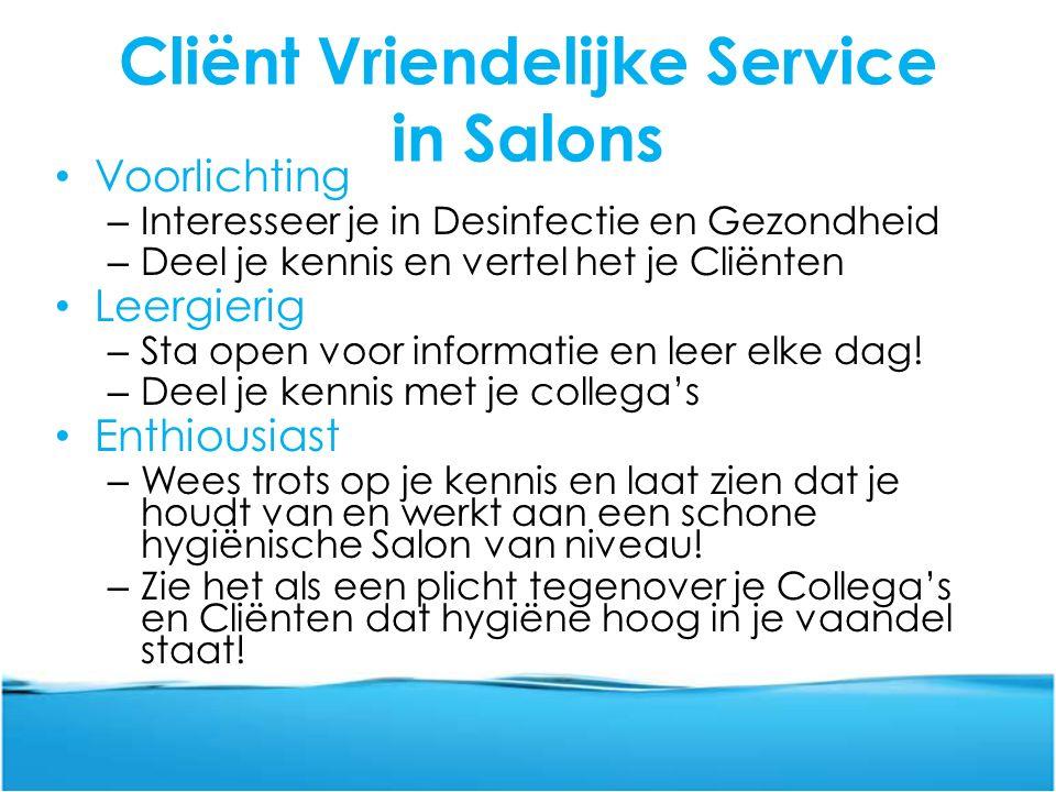 Cliënt Vriendelijke Service in Salons Voorlichting – Interesseer je in Desinfectie en Gezondheid – Deel je kennis en vertel het je Cliënten Leergierig