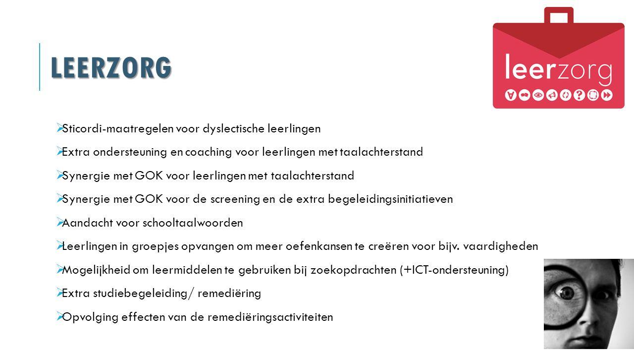 LEERZORG  Sticordi-maatregelen voor dyslectische leerlingen  Extra ondersteuning en coaching voor leerlingen met taalachterstand  Synergie met GOK