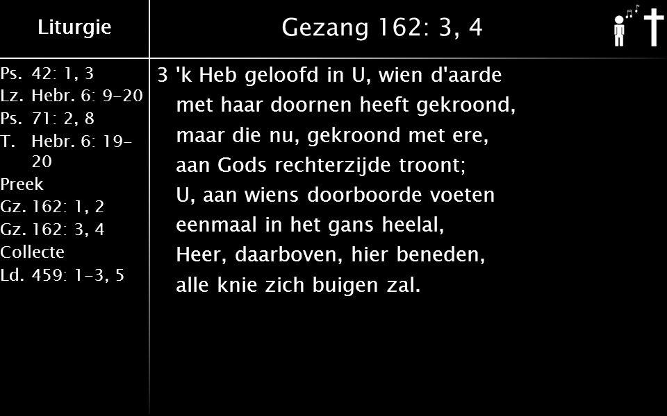 Ps.42: 1, 3 Lz.Hebr. 6: 9-20 Ps.71: 2, 8 T.Hebr.