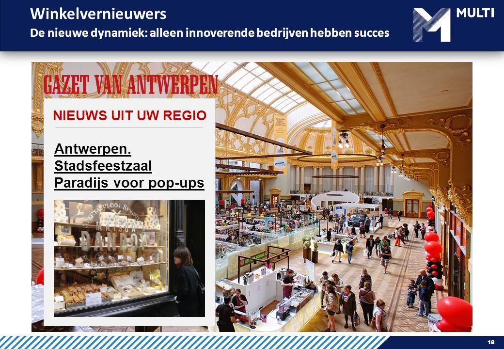 Winkelvernieuwers De nieuwe dynamiek: alleen innoverende bedrijven hebben succes Antwerpen.
