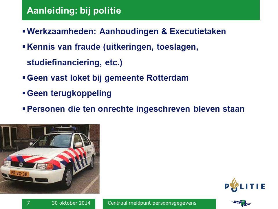 Aanleiding: bij politie  Werkzaamheden: Aanhoudingen & Executietaken  Kennis van fraude (uitkeringen, toeslagen, studiefinanciering, etc.)  Geen va